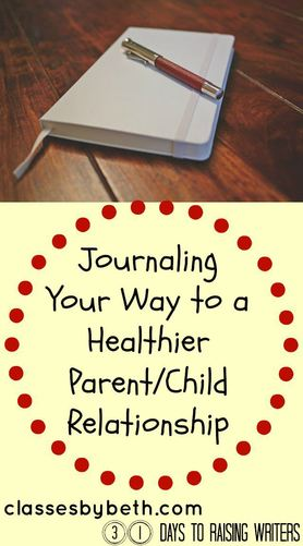 Journaling Your Way to a Healthier Parent/Child Relationship at ClassesByBeth