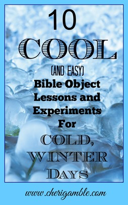 10 Cool (and easy) Bible Object Lessons & Experiments for Cold Winter Days at CheriGamble.com