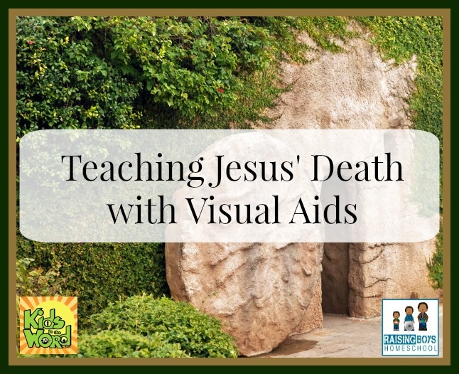 Teaching Jesus' Death with Visual Aids at KidsInTheWorld.net
