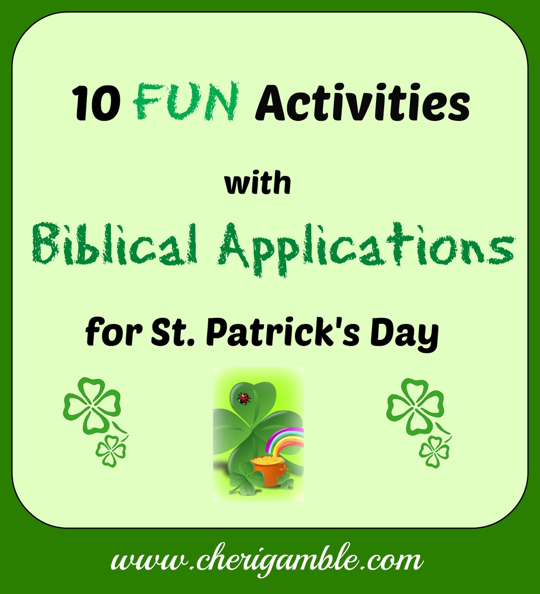 10 Fun Activities with Biblical Applications for St. Patrick's Day at CheriGamble.com