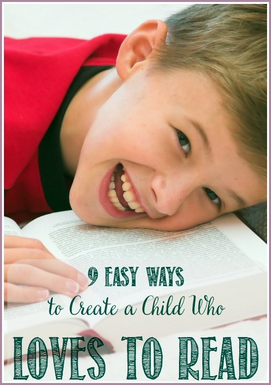 9 Easy Ways To Create a Child Who LOVES To Read - Castle View Academy