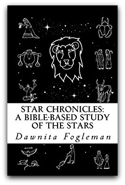 Star Chronicles: A Bible-Based Study of the Stars