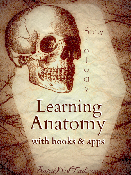 Learning Anatomy with Books and Aps at PrairieDustTrail.com
