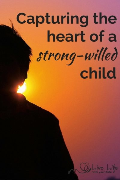 Capturing the Heart of a Strong Willed Child