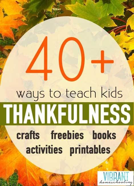 40+ Thanksgiving Activities that Teach Kids Thankfulness