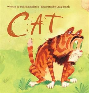 A cat's life is not all fun and games, or even all milk and mice. Sometimes things can get a little, well, hairy. With very few words to convey all kinds of action, Mike Dumbleton's simple, repetitive text joins perfectly with Craig Smith's energetic and whimsical illustrations to make Cat perfect for both solo beginning readers and preschool classrooms.