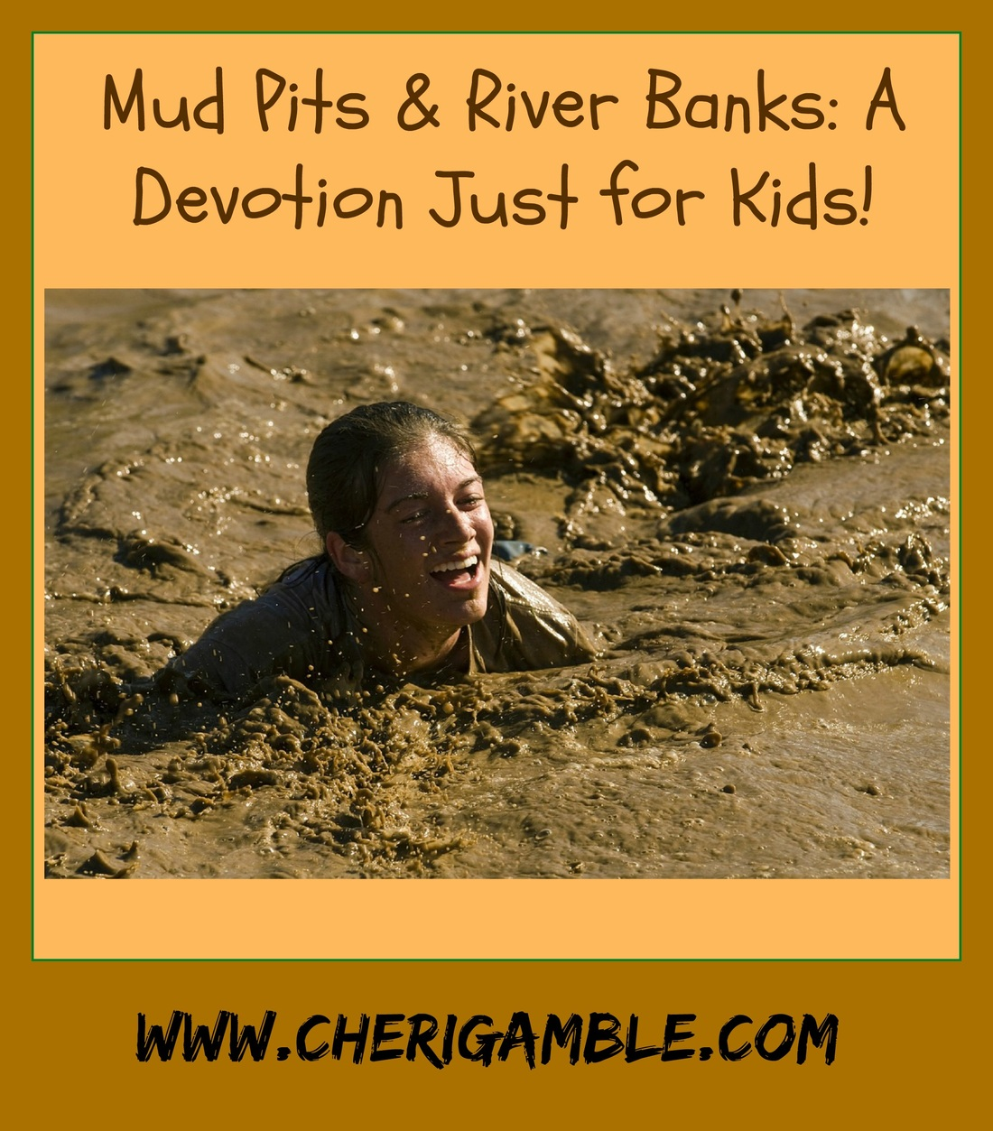 Mud Pits and River Banks: A Devotion Just for Kids