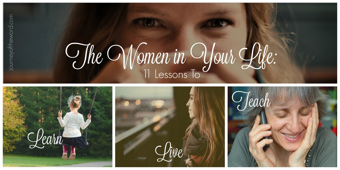 The Women in Your Life: 11 Lessons to Learn, Live, & Teach