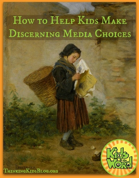 How to Help Kids Make Discerning Media Choices at KidsInTheWord.net