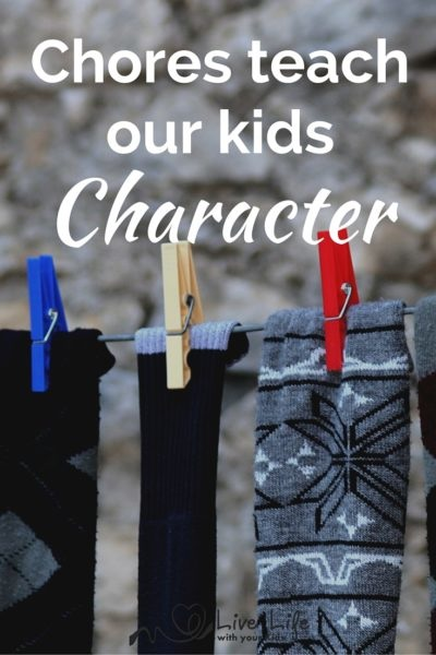 Chores teach our Kids Character by Life with your Kids