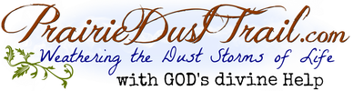 Prairie Dust Trail - Weathering the Dust Storms of Life with God's divine Help